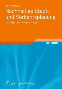 Nachhaltige Stadt- und Verkehrsplanung von Meyer,  Johannes