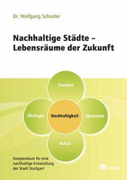 Nachhaltige Städte – Lebensräume der Zukunft von Schuster,  Wolfgang
