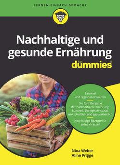 Nachhaltige und gesunde Ernährung für Dummies von Prigge,  Aline, Weber,  Nina