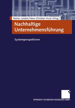 Nachhaltige Unternehmensführung von Krcal,  Hans-Christian, Leisten,  Rainer