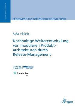 Nachhaltige Weiterentwicklung von modularen Produktarchitekturen durch Release-Management von Aleksic,  Saša