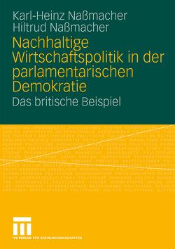 Nachhaltige Wirtschaftspolitik in der parlamentarischen Demokratie von Nassmacher,  Hiltrud, Naßmacher,  Karl-Heinz