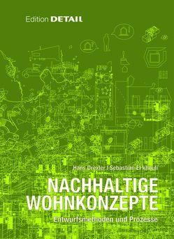 Nachhaltige Wohnkonzepte von Drexler,  Hans, El khouli,  Sebastian