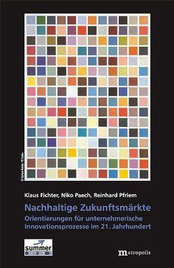 Nachhaltige Zukunftsmärkte von Fichter,  Klaus, Paech,  Niko, Pfriem,  Reinhard