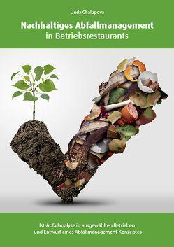 Nachhaltiges Abfallmanagement in Betriebsrestaurants von Chalupova,  Linda