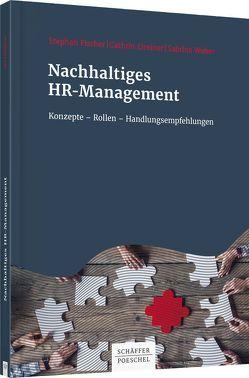 Nachhaltiges HR-Management von Eireiner,  Cathrin, Fischer,  Stephan, Weber,  Sabrina