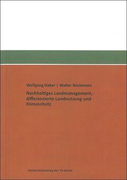 Nachhaltiges Landmanagement, differenzierte Landnutzung und Klimaschutz von Bückmann,  Walter, Haber,  Wolfgang