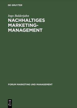 Nachhaltiges Marketing-Management von Balderjahn,  Ingo