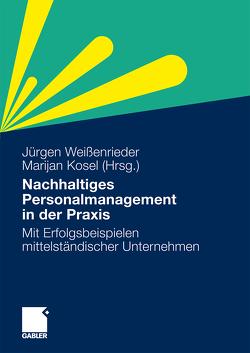 Nachhaltiges Personalmanagement in der Praxis von Kosel,  Marijan, Weißenrieder,  Jürgen