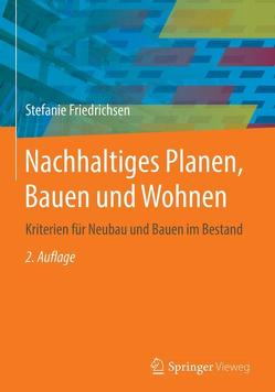 Nachhaltiges Planen, Bauen und Wohnen von Friedrichsen,  Stefanie