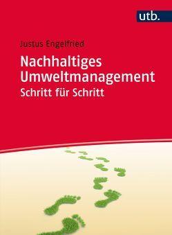 Nachhaltiges Umweltmanagement Schritt für Schritt von Engelfried,  Justus