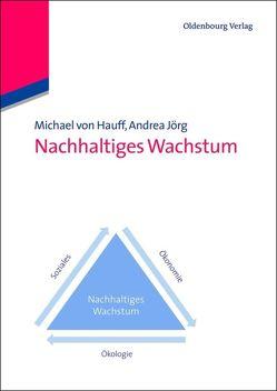 Nachhaltiges Wachstum von Hauff,  Michael von, Jörg,  Andrea