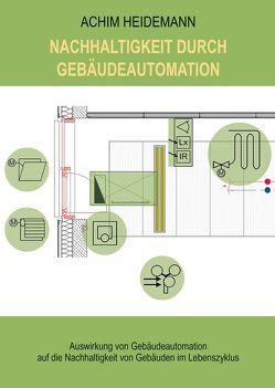 Nachhaltigkeit durch Gebäudeautomation von Heidemann,  Achim