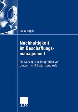 Nachhaltigkeit im Beschaffungsmanagement von Koplin,  Julia, Seuring,  PD Dr. Stefan