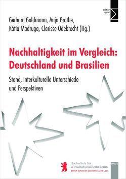 Nachhaltigkeit im Vergleich: Deutschland und Brasilien von Goldmann,  Gerhard, Grothe,  Anja, Madruga,  Katia, Odebrecht,  Clarissa