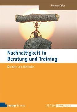Tools für Nachhaltigkeit in Beratung und Training von Keller,  Evelyne