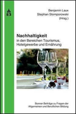 Nachhaltigkeit in den Bereichen Tourismus, Hotelgewerbe und Ernährung von Laux,  Benjamin, Stomporowski,  Stephan