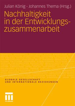 Nachhaltigkeit in der Entwicklungszusammenarbeit von Koenig,  Julian, Thema,  Johannes