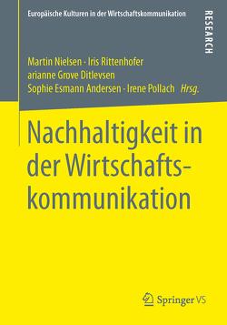 Nachhaltigkeit in der Wirtschaftskommunikation von Esmann Andersen,  Sophie, Grove Ditlevsen,  Marianne, Nielsen,  Martin, Pollach,  Irene, Rittenhofer,  Iris