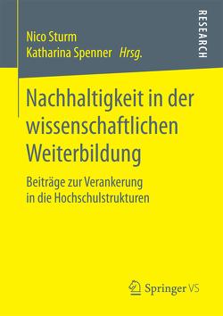 Nachhaltigkeit in der wissenschaftlichen Weiterbildung von Spenner,  Katharina, Sturm,  Nico