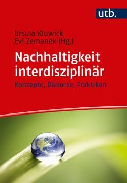 Nachhaltigkeit interdisziplinär von Kluwick,  Ursula, Zemanek,  Evi