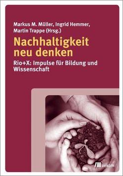Nachhaltigkeit neu denken von Hemmer,  Ingrid, Müller,  Markus M, Trappe,  Martin