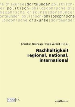 Nachhaltigkeit regional, national, international von Neuhäuser,  Christian, Vorholt,  Udo
