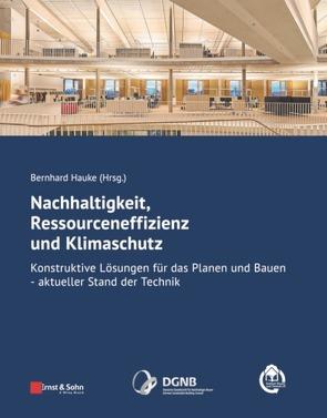 Nachhaltigkeit, Ressourceneffizienz und Klimaschutz von Hauke,  Bernhard