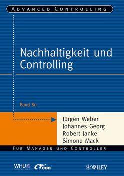 Nachhaltigkeit und Controlling von Georg,  Johannes, Janke,  Robert, Mack,  Simone, Weber,  Juergen