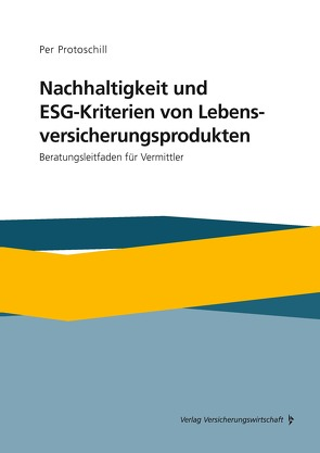 Nachhaltigkeit und ESG-Kriterien von Lebensversicherungsprodukten von Protoschill,  Per