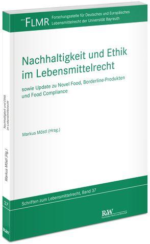 Nachhaltigkeit und Ethik im Lebensmittelrecht von Möstl,  Markus