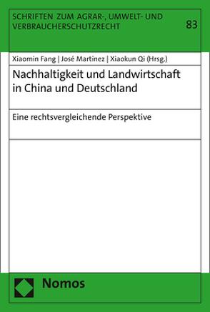 Nachhaltigkeit und Landwirtschaft in China und Deutschland von Fang,  Xiaomin, Martinez,  José, Qi,  Xiaokun