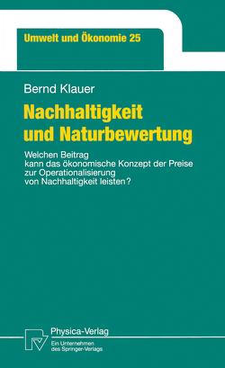 Nachhaltigkeit und Naturbewertung von Klauer,  Bernd