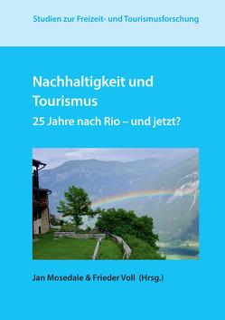 Nachhaltigkeit und Tourismus von Mosedale,  Jan, Voll,  Frieder