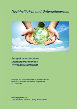 Nachhaltigkeit und Unternehmertum von Drechsel,  Anja, König,  Hannes, Lonzig,  Albrecht, Pohl,  Marion