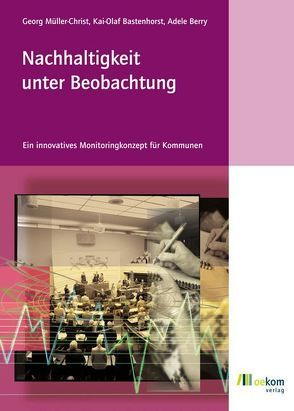 Nachhaltigkeit unter Beobachtung von Bastenhorst,  Kai O, Berry,  Adele, Müller-Christ,  Georg