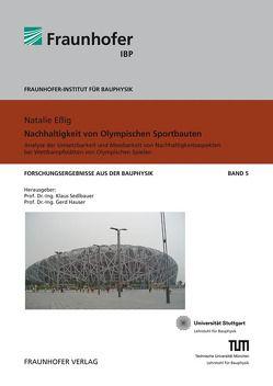 Nachhaltigkeit von Olympischen Sportbauten. von Eßig,  Natalie, Hauser,  Gerd, Sedlbauer,  Klaus