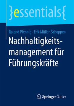 Nachhaltigkeitsmanagement für Führungskräfte von Müller Schoppen,  Erik, Pfennig,  Roland