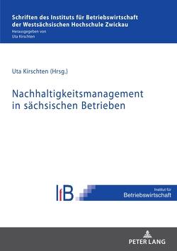 Nachhaltigkeitsmanagement in sächsischen Betrieben von Kirschten,  Uta