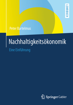 Nachhaltigkeitsökonomik von Bartelmus,  Peter
