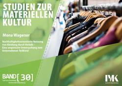 Nachhaltigkeitsorientierte Nutzung von Kleidung durch Verleih von Wagener,  Mona