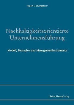 Nachhaltigkeitsorientierte Unternehmensführung von Baumgartner,  Rupert J.
