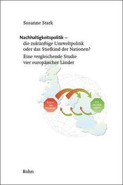 Nachhaltigkeitspolitik – die zukünftige Umweltpolitik oder das Stiefkind der Nationen? von Stark,  Susanne, Velsinger,  Paul