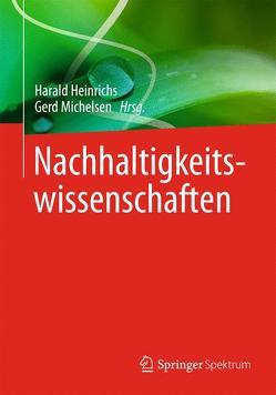 Nachhaltigkeitswissenschaften von Heinrichs,  Harald, Michelsen,  Gerd