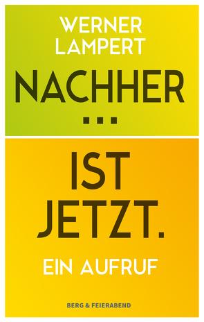 Nachher… Ist Jetzt. von Lampert,  Werner