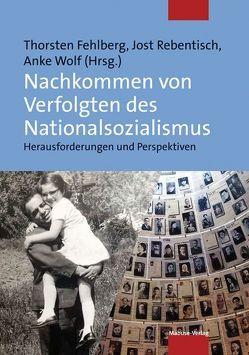 Nachkommen von Verfolgten des Nationalsozialismus von Fehlberg,  Thorsten, Rebentisch,  Jost, Wolf,  Anke