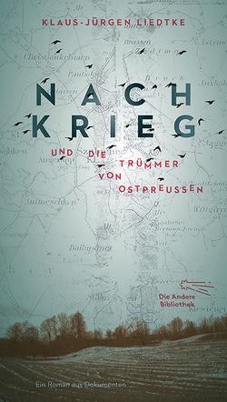 Nachkrieg und Die Trümmer von Ostpreußen von Liedtke ,  Klaus-Jürgen
