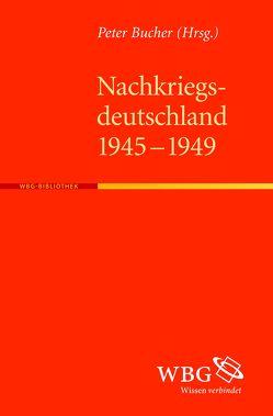 Nachkriegsdeutschland 1945-1949 von Bucher,  Peter