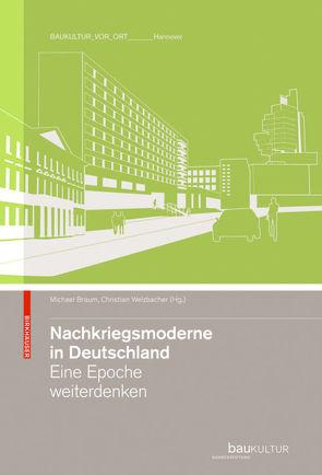 Nachkriegsmoderne in Deutschland von Braum,  Michael, Welzbacher,  Christian