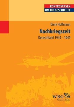 Nachkriegszeit von Bauerkämper,  Arnd, Hoffmann,  Dierk, Steinbach,  Peter, Wolfrum,  Edgar
